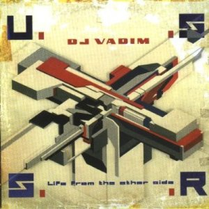 DJ Vadim Life From The Other Side